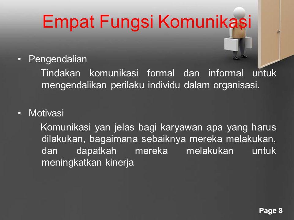 Page 8 Empat Fungsi Komunikasi Pengendalian Tindakan komunikasi formal dan informal untuk mengendalikan perilaku individu dalam organisasi.
