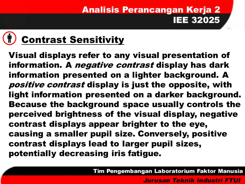 Contrast Sensitivity Visual displays refer to any visual presentation of information. A negative contrast display has dark information presented on a