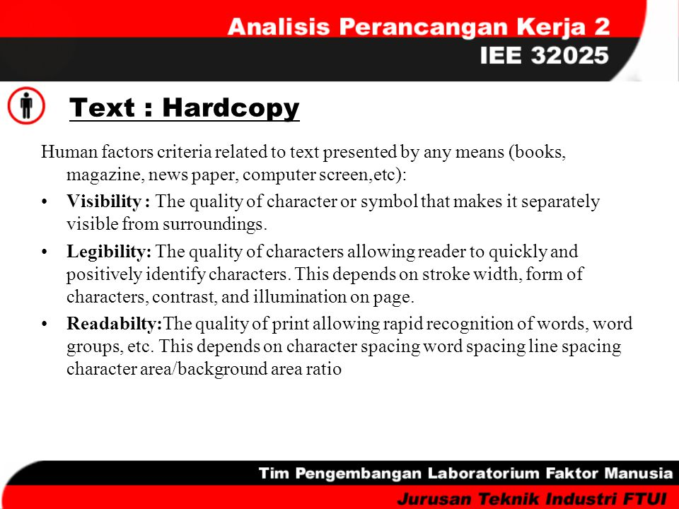 Text : Hardcopy Human factors criteria related to text presented by any means (books, magazine, news paper, computer screen,etc): Visibility : The qua