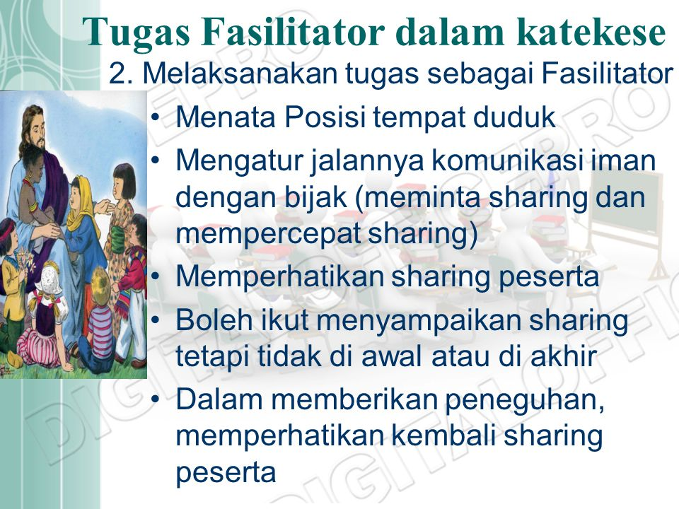 Tugas Fasilitator dalam katekese 1.Merancang Proses katekese: Tema Bahan Bacaan (cerita kehidupan, KS) Media Metode/ Model (perhatikan siapa peserta)