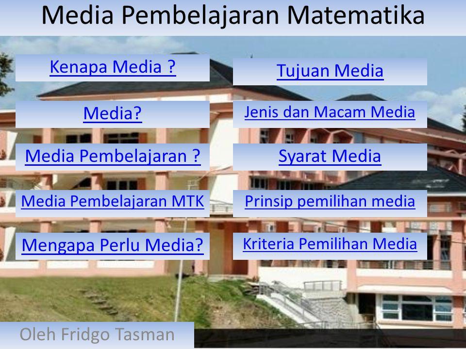 Media Pembelajaran Matematika Oleh Fridgo Tasman Kenapa Media .