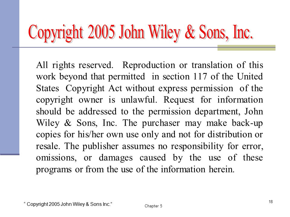 """ Copyright 2005 John Wiley & Sons Inc."" Chapter 5 18 All rights reserved. Reproduction or translation of this work beyond that permitted in section 1"