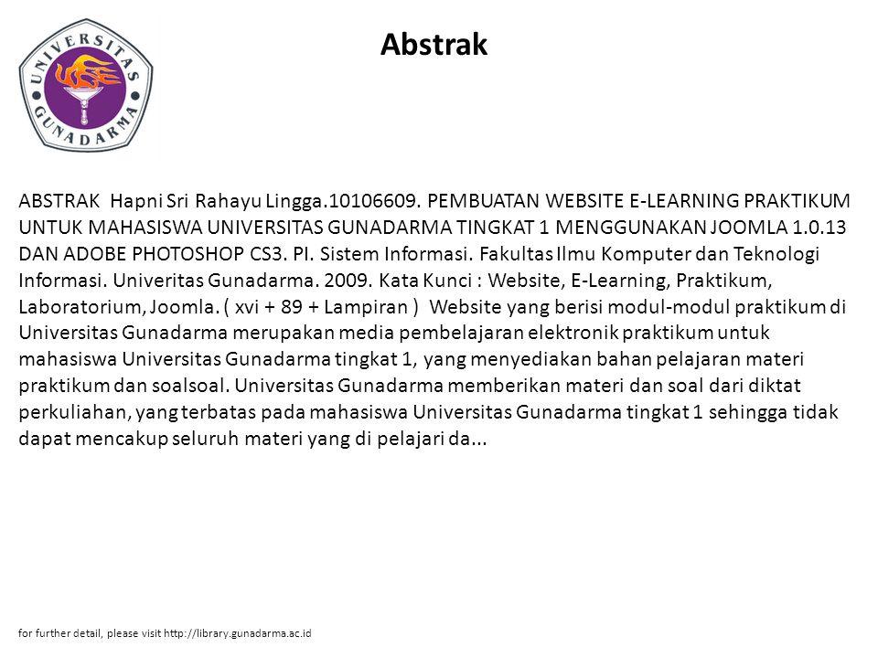 Abstrak ABSTRAK Hapni Sri Rahayu Lingga.10106609. PEMBUATAN WEBSITE E-LEARNING PRAKTIKUM UNTUK MAHASISWA UNIVERSITAS GUNADARMA TINGKAT 1 MENGGUNAKAN J