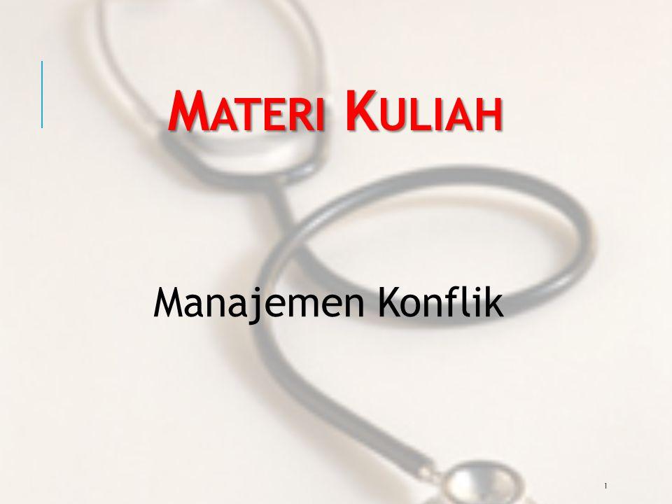 1 M ATERI K ULIAH Manajemen Konflik
