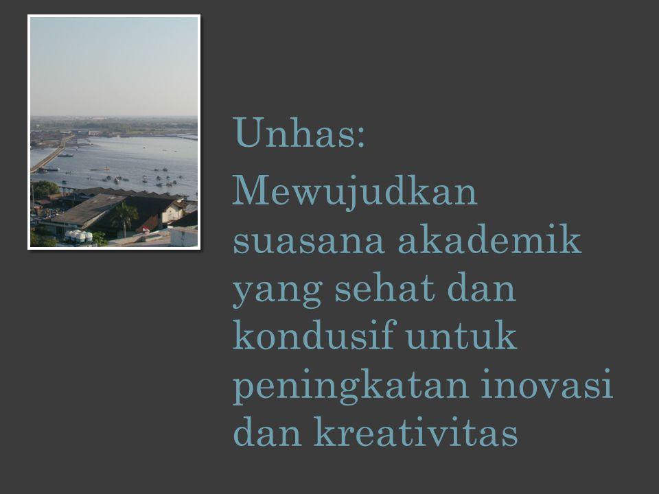 Unhas: Mewujudkan suasana akademik yang sehat dan kondusif untuk peningkatan inovasi dan kreativitas