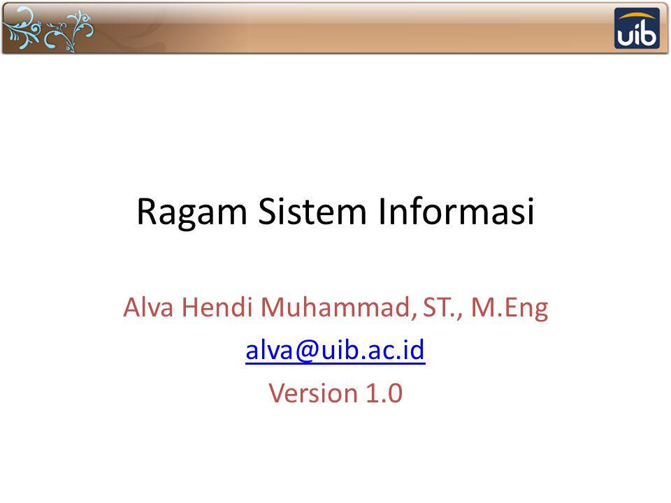 Klasifikasi SI Level organisasi Area fungsional Dukungan yang diberikan Arsitektur sistem informasi dll
