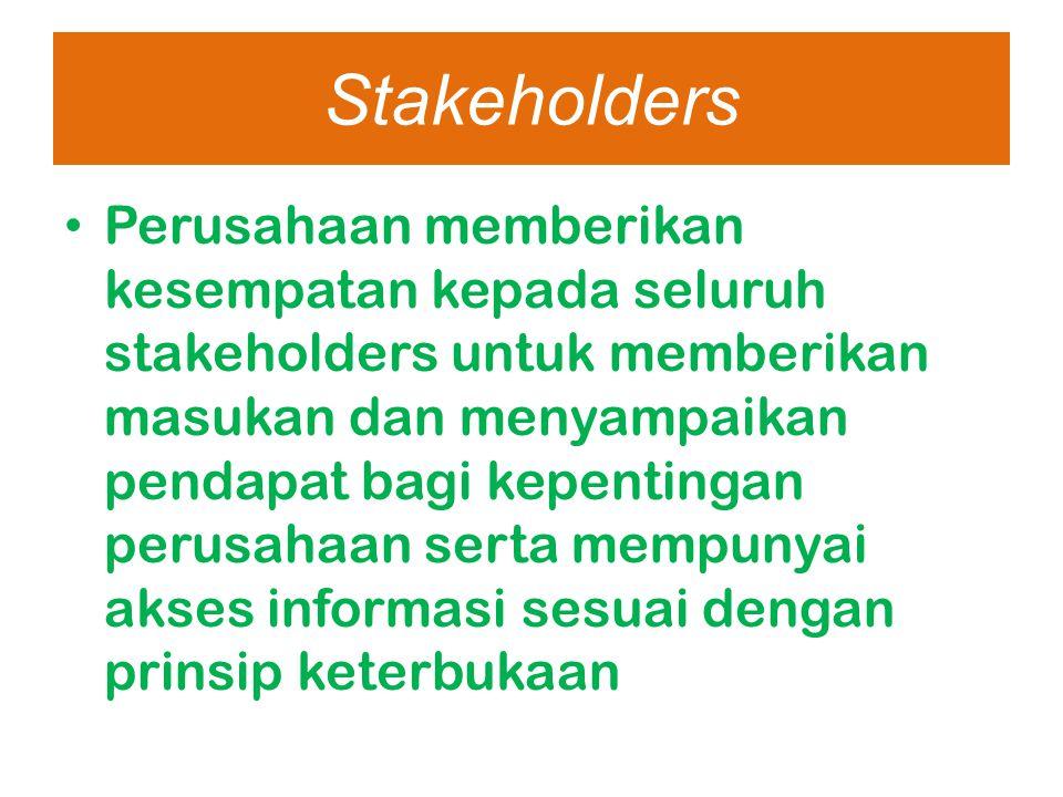 Stakeholders Perusahaan memberikan kesempatan kepada seluruh stakeholders untuk memberikan masukan dan menyampaikan pendapat bagi kepentingan perusaha