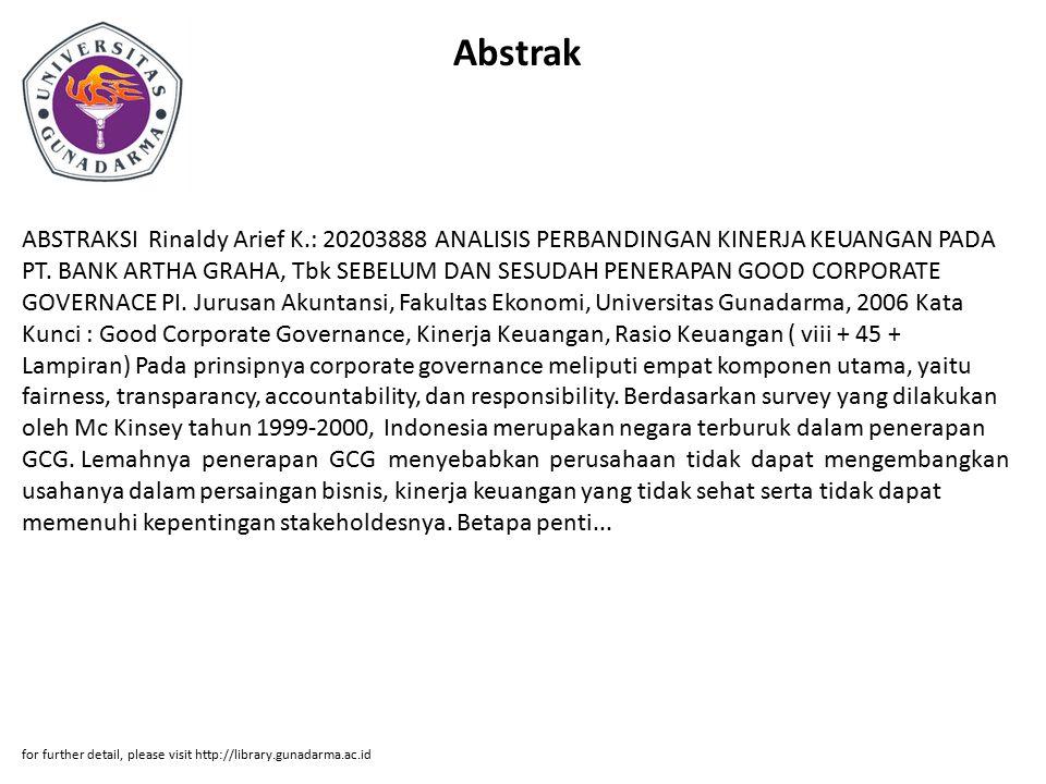 Abstrak ABSTRAKSI Rinaldy Arief K.: 20203888 ANALISIS PERBANDINGAN KINERJA KEUANGAN PADA PT. BANK ARTHA GRAHA, Tbk SEBELUM DAN SESUDAH PENERAPAN GOOD