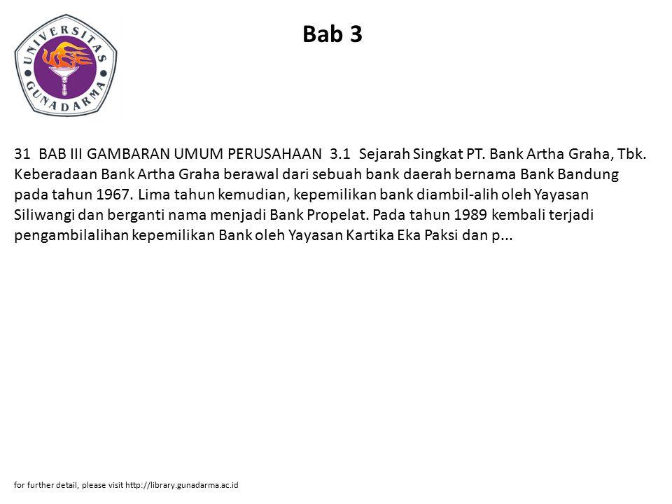 Bab 3 31 BAB III GAMBARAN UMUM PERUSAHAAN 3.1 Sejarah Singkat PT. Bank Artha Graha, Tbk. Keberadaan Bank Artha Graha berawal dari sebuah bank daerah b