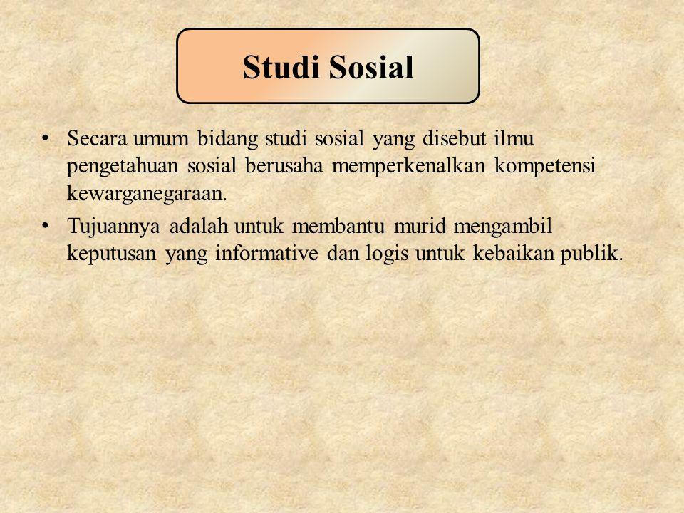 Secara umum bidang studi sosial yang disebut ilmu pengetahuan sosial berusaha memperkenalkan kompetensi kewarganegaraan.