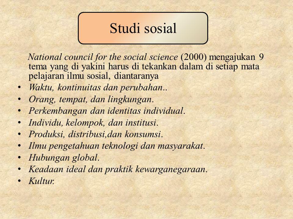 National council for the social science (2000) mengajukan 9 tema yang di yakini harus di tekankan dalam di setiap mata pelajaran ilmu sosial, diantaranya Waktu, kontinuitas dan perubahan..