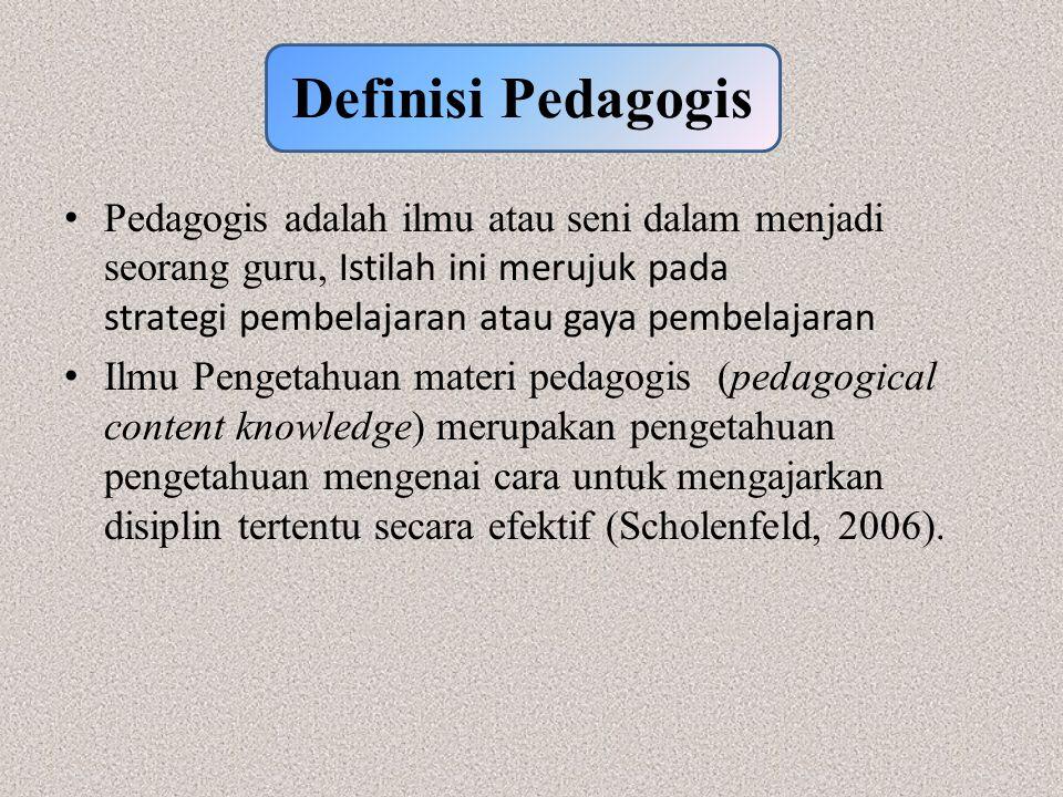 Pedagogis adalah ilmu atau seni dalam menjadi seorang guru, Istilah ini merujuk pada strategi pembelajaran atau gaya pembelajaran Ilmu Pengetahuan materi pedagogis (pedagogical content knowledge) merupakan pengetahuan pengetahuan mengenai cara untuk mengajarkan disiplin tertentu secara efektif (Scholenfeld, 2006).