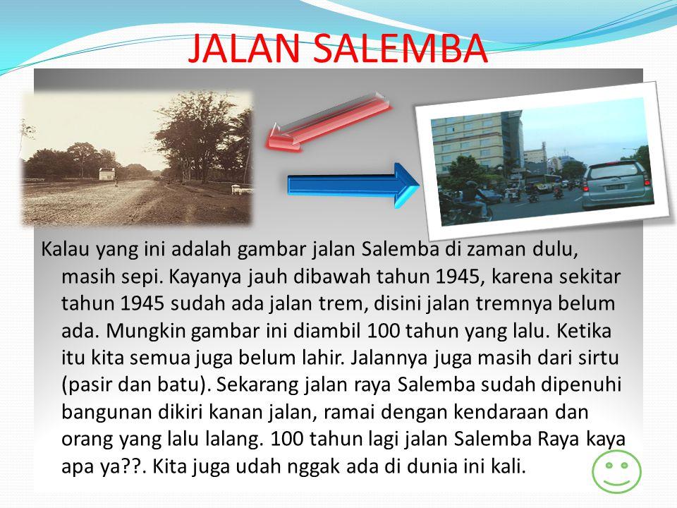 JALAN SALEMBA Kalau yang ini adalah gambar jalan Salemba di zaman dulu, masih sepi. Kayanya jauh dibawah tahun 1945, karena sekitar tahun 1945 sudah a