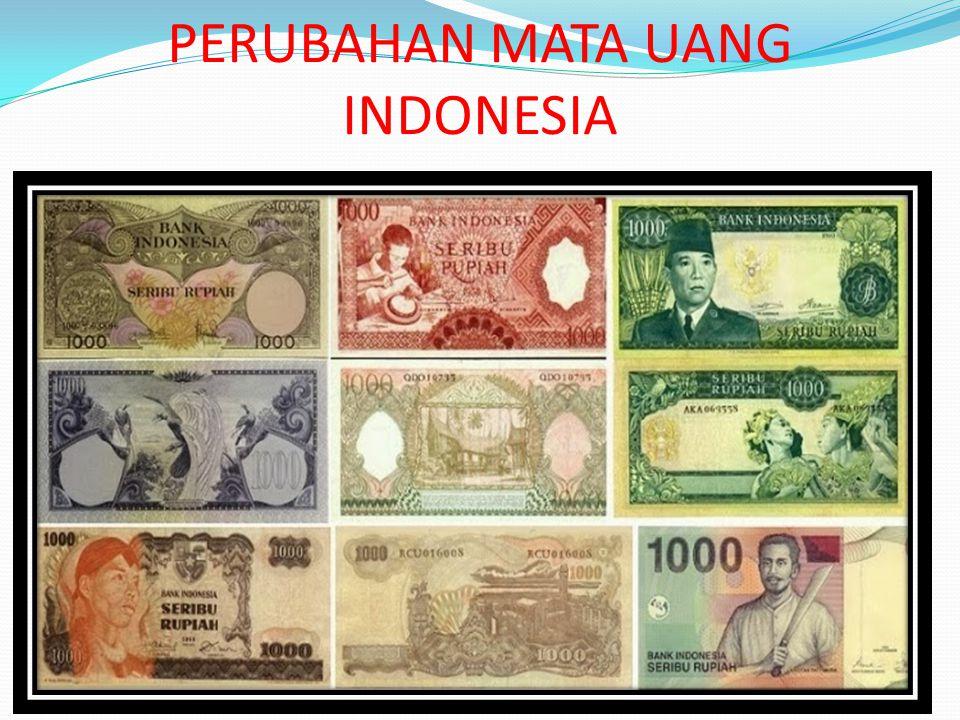 PERUBAHAN MATA UANG INDONESIA