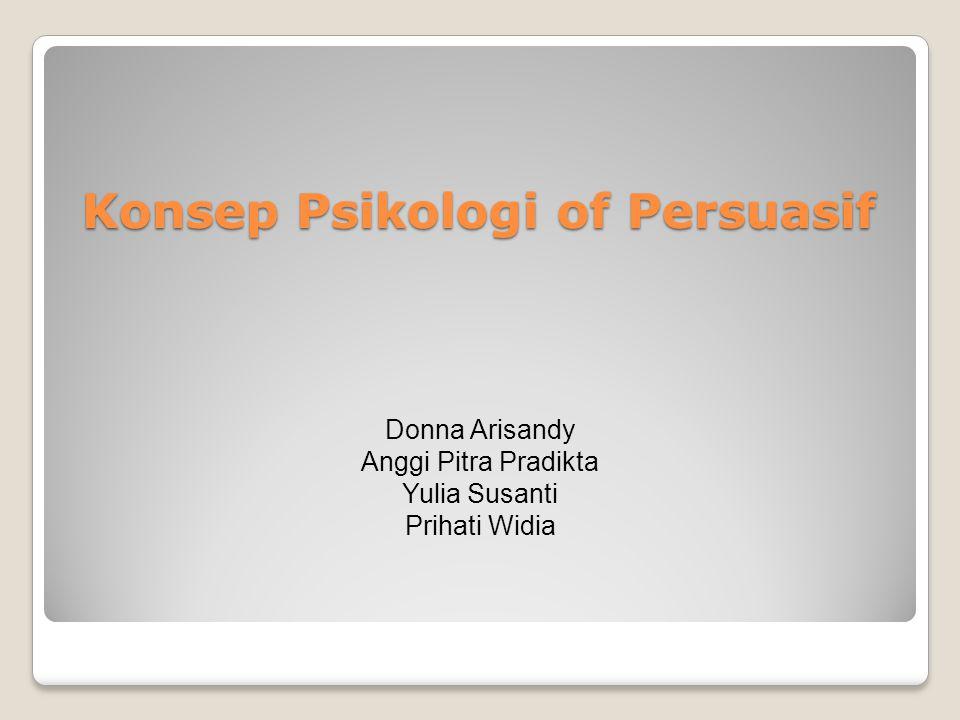 Konsep Psikologi of Persuasif Donna Arisandy Anggi Pitra Pradikta Yulia Susanti Prihati Widia