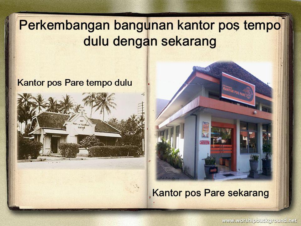 Perkembangan bangunan kantor pos tempo dulu dengan sekarang Kantor pos Pare tempo dulu Kantor pos Pare sekarang