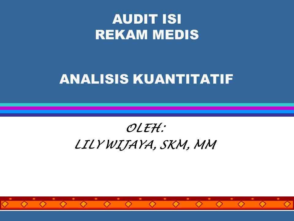 Lilywi31 Penyimpanan Rekam Medis yang tidak lengkap l MR disimpan di Unit MR dengan cara: l 1.