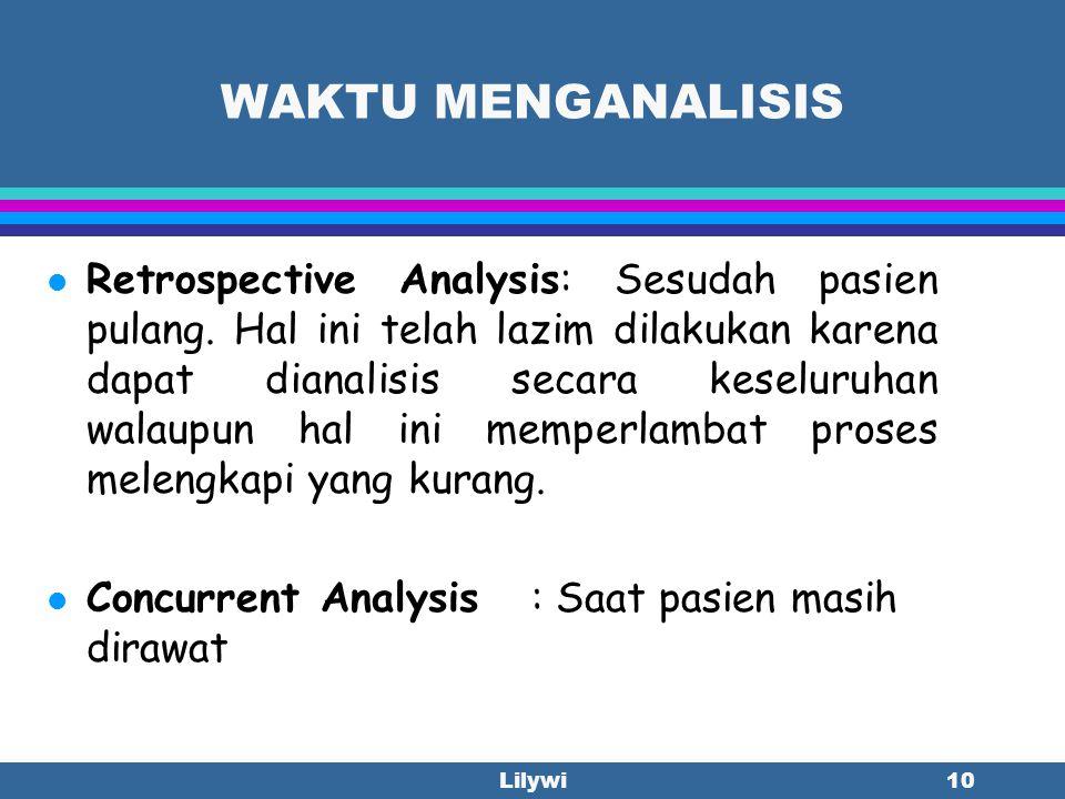 Lilywi9 C. JENIS ANALISIS PENDOKUMENTASIAN RM l A.Kuantitatif l A.Kualitatif. A.Statistik l A.Kuantitatif: adalah telaah /review bagian tertentu dari