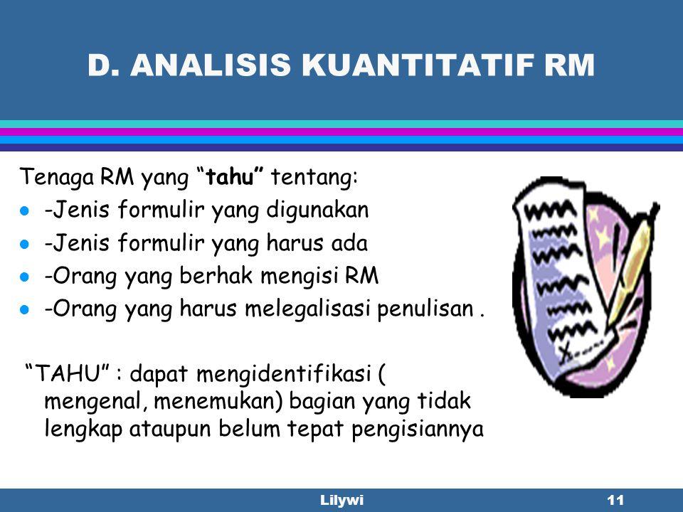 Lilywi10 WAKTU MENGANALISIS l Retrospective Analysis: Sesudah pasien pulang. Hal ini telah lazim dilakukan karena dapat dianalisis secara keseluruhan