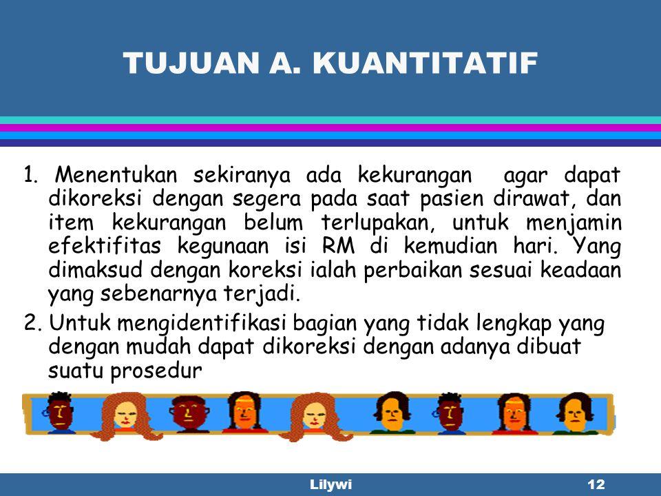 """Lilywi11 D. ANALISIS KUANTITATIF RM Tenaga RM yang """"tahu"""" tentang: l -Jenis formulir yang digunakan l -Jenis formulir yang harus ada l -Orang yang ber"""