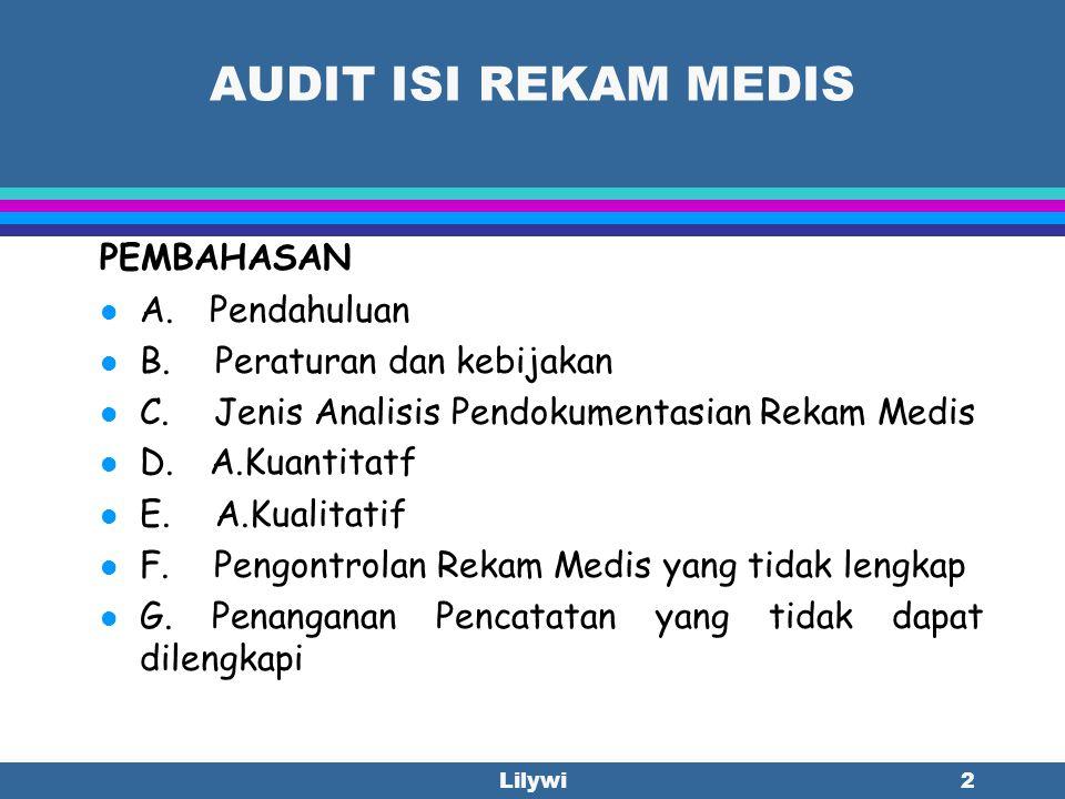 Lilywi2 AUDIT ISI REKAM MEDIS PEMBAHASAN A.Pendahuluan B.