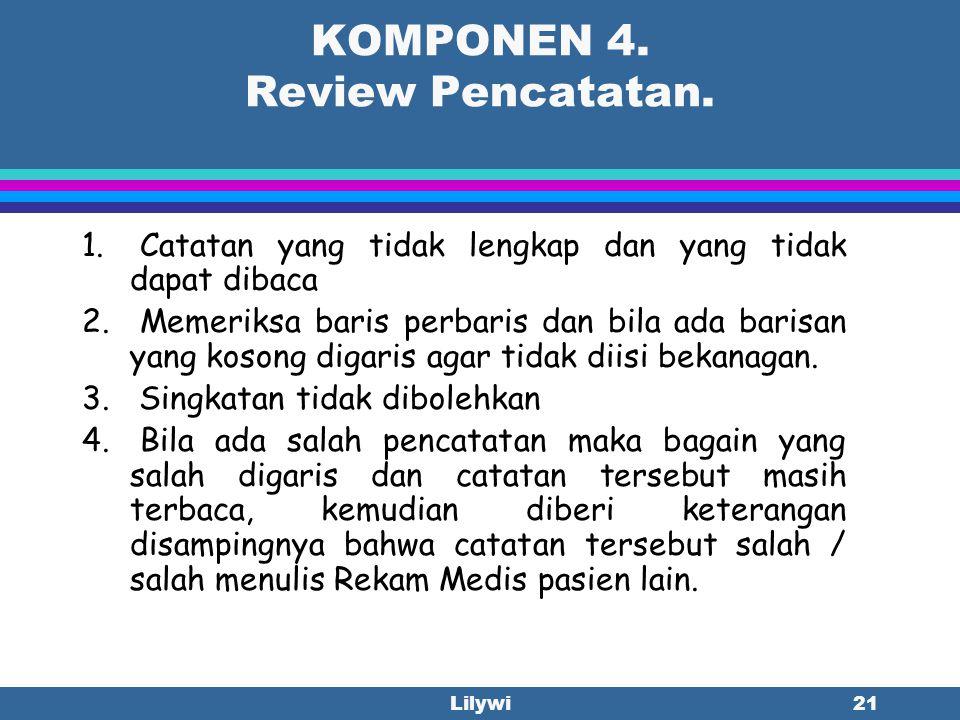 Lilywi20 KOMPONEN 3 & 4. Review Autentikasi 3. Autentikasi Penulis: nama, tt, gelar 4. Cara pengisian: coretan, baris yang kosong