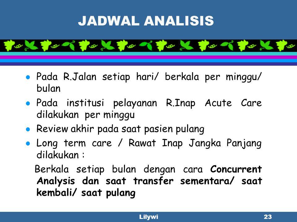 Lilywi22 WAKTU MENGANALISIS Retrospective Analysis: Sesudah pasien pulang. Hal ini telah lazim dilakukan karena dapat dianalisis secara keseluruhan wa