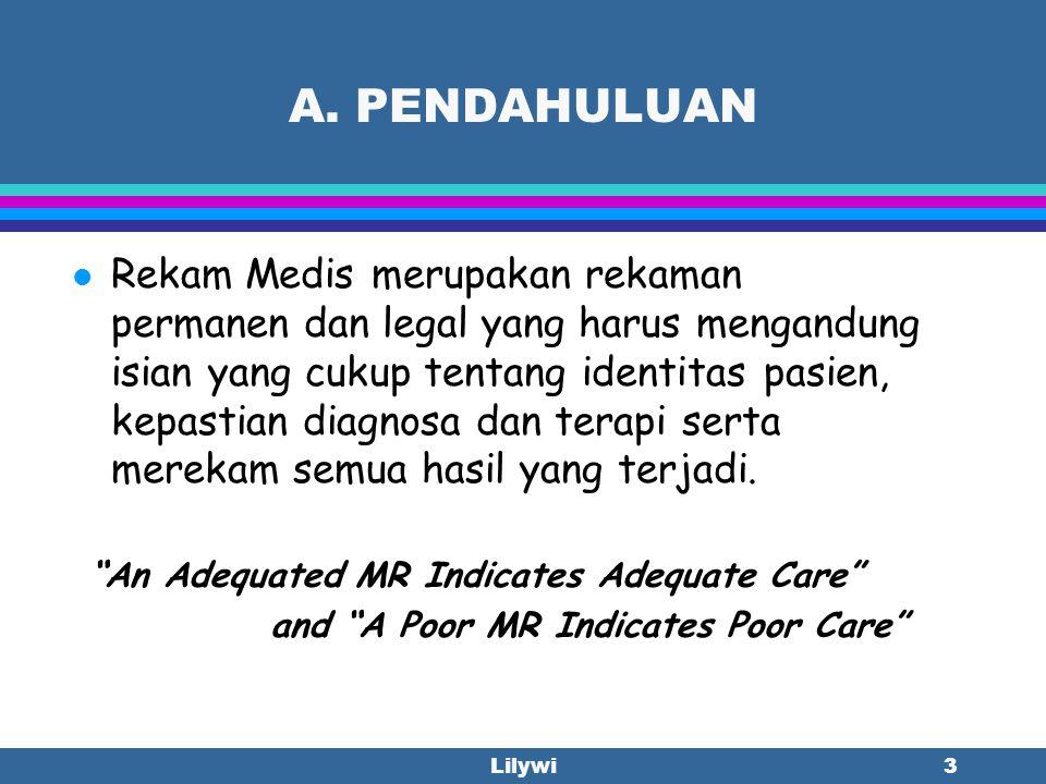 Lilywi2 AUDIT ISI REKAM MEDIS PEMBAHASAN A. Pendahuluan B. Peraturan dan kebijakan C. Jenis Analisis Pendokumentasian Rekam Medis l D. A.Kuantitatf l