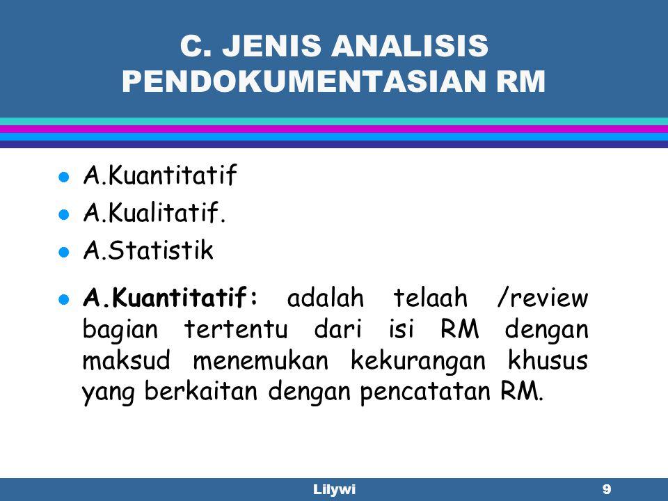 Lilywi8 B. PERATURAN DAN KEBIJAKAN l Permenkes 269/MENKES/PER/III/2008 –RM l Pedoman Penyelenggaraan& Prosedur RM RS rev.2 th.2006 l Surat Edaran No.H