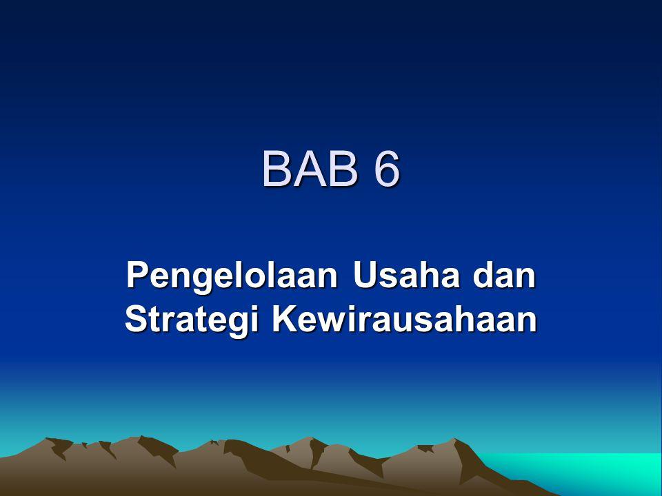 BAB 6 Pengelolaan Usaha dan Strategi Kewirausahaan