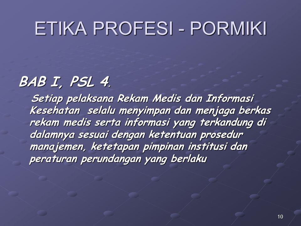 9 PERMENKES 269 BAB IVPasal 8-11: PENYIMPANAN, PEMUSNAHAN DNA KERAHASIAAN Pasal 11 (1) Penjelasan tentang isi rekam medis hanya boleh dilakukan oleh d