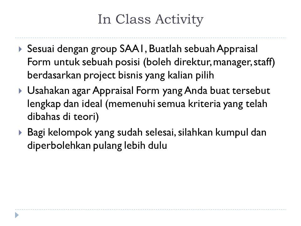 In Class Activity  Sesuai dengan group SAA1, Buatlah sebuah Appraisal Form untuk sebuah posisi (boleh direktur, manager, staff) berdasarkan project b
