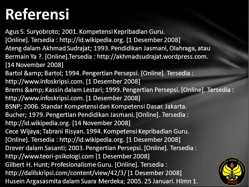 Referensi Agus S. Suryobroto; 2001. Kompetensi Kepribadian Guru.