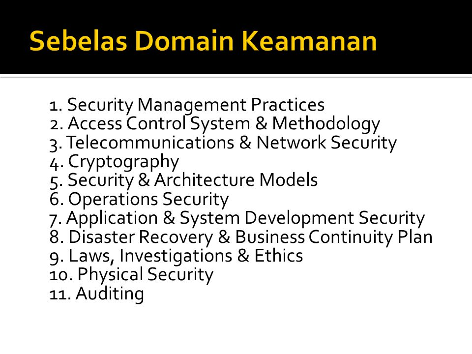 1.Security Management Practices 2. Access Control System & Methodology 3.