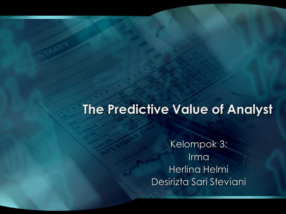 The Predictive Value of Analyst Kelompok 3: Irma Herlina Helmi Desirizta Sari Steviani
