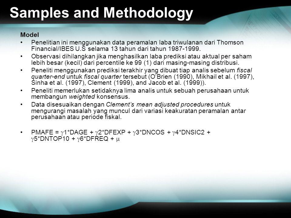 Samples and Methodology Model Penelitian ini menggunakan data peramalan laba triwulanan dari Thomson Financial/IBES U.S selama 13 tahun dari tahun 1987-1999.