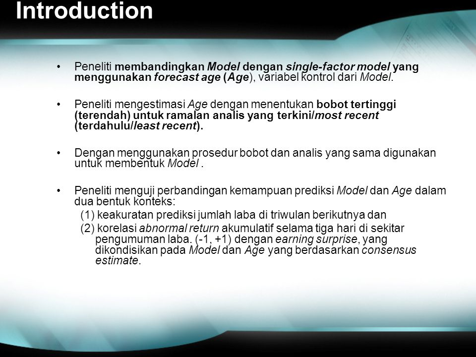 Introduction Peneliti membandingkan Model dengan single-factor model yang menggunakan forecast age (Age), variabel kontrol dari Model.