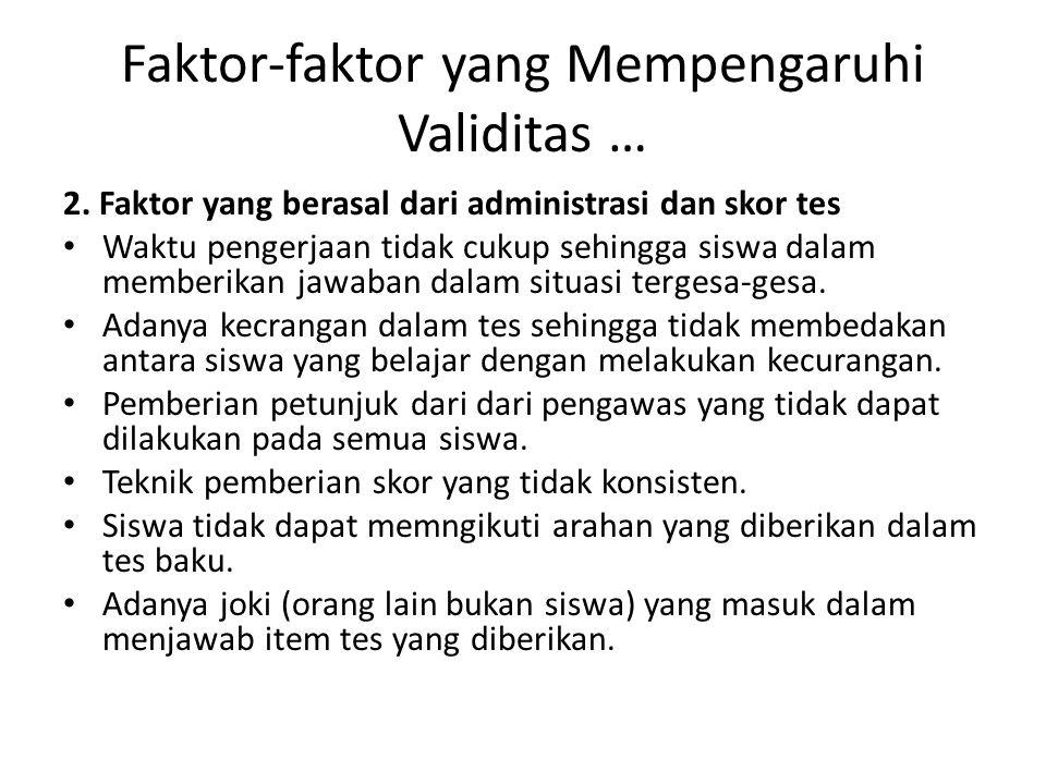 Faktor-faktor yang Mempengaruhi Validitas … 2.