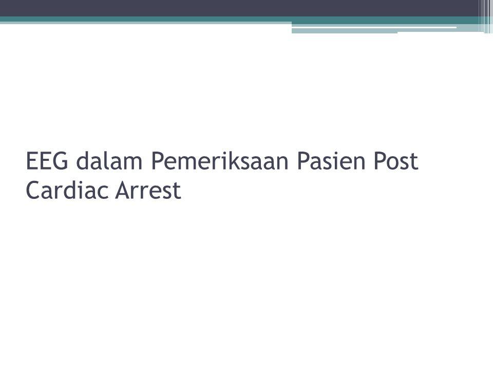 EEG dalam Pemeriksaan Pasien Post Cardiac Arrest