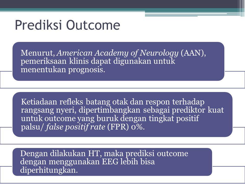 Prediksi Outcome Menurut, American Academy of Neurology (AAN), pemeriksaan klinis dapat digunakan untuk menentukan prognosis. Ketiadaan refleks batang