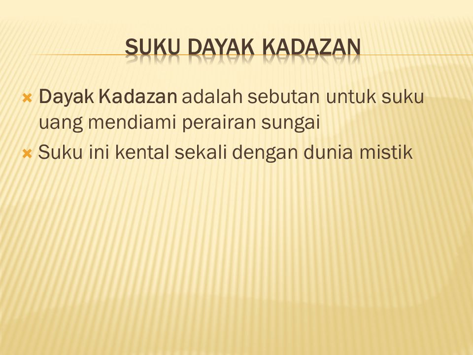  Dayak Kadazan adalah sebutan untuk suku uang mendiami perairan sungai  Suku ini kental sekali dengan dunia mistik