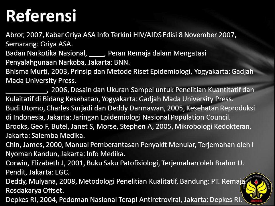 Referensi Abror, 2007, Kabar Griya ASA Info Terkini HIV/AIDS Edisi 8 November 2007, Semarang: Griya ASA.
