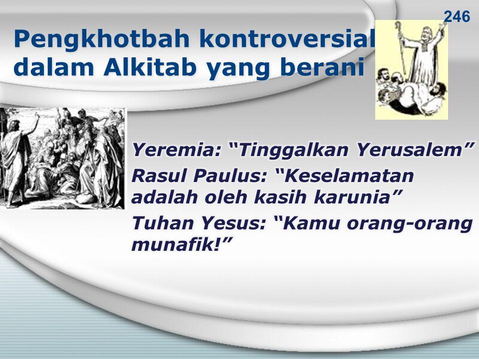 Pengkhotbah kontroversial dalam Alkitab yang berani 246