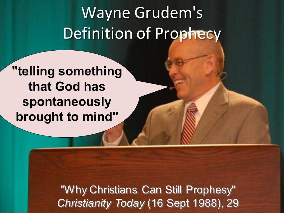Wayne Grudem's Definition of Prophecy