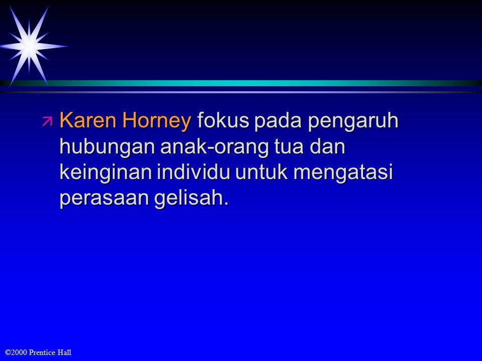 ©2000 Prentice Hall Tiga golongan individu menurut Horney : 1.