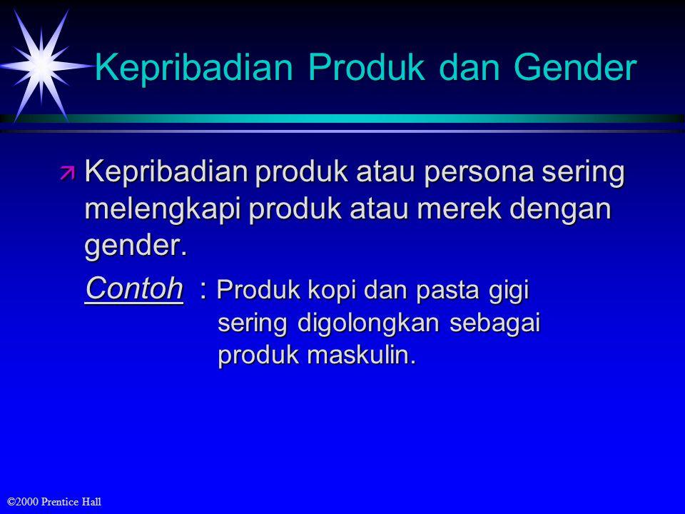 ©2000 Prentice Hall Kepribadian Produk dan Gender ä Kepribadian produk atau persona sering melengkapi produk atau merek dengan gender. Contoh : Produk