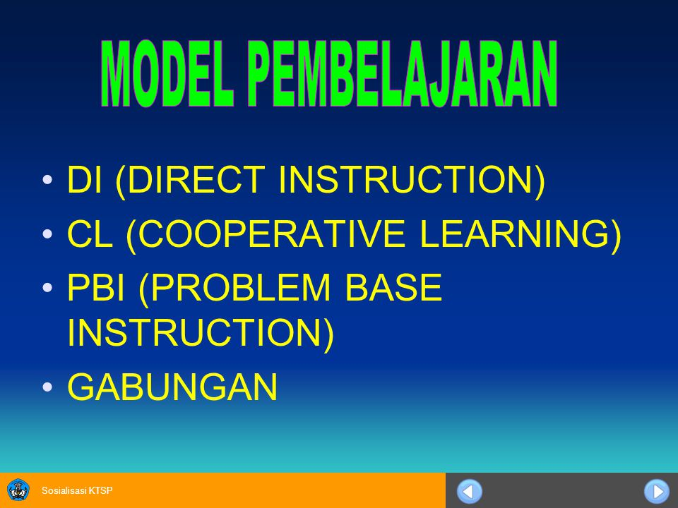 Sosialisasi KTSP DI (DIRECT INSTRUCTION) CL (COOPERATIVE LEARNING) PBI (PROBLEM BASE INSTRUCTION) GABUNGAN
