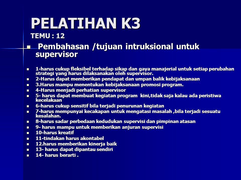 PELATIHAN K3 temu : 12 PELATIHAN K3 temu : 12 Tujuan program K3 bagi tenaga kerja.