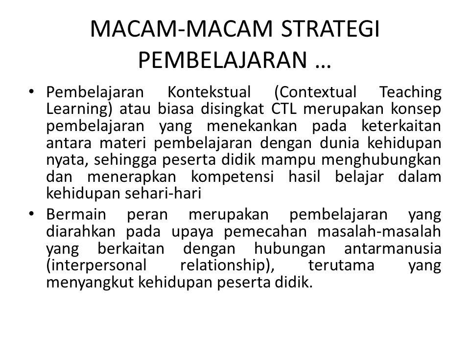 MACAM-MACAM STRATEGI PEMBELAJARAN … Pembelajaran Kontekstual (Contextual Teaching Learning) atau biasa disingkat CTL merupakan konsep pembelajaran yan