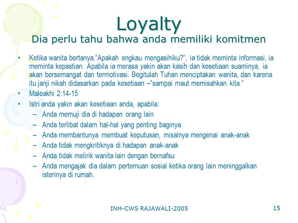 """INH-CWS RAJAWALI-2005 15 Loyalty Dia perlu tahu bahwa anda memiliki komitmen Ketika wanita bertanya,""""Apakah engkau mengasihiku?"""", ia tidak meminta inf"""